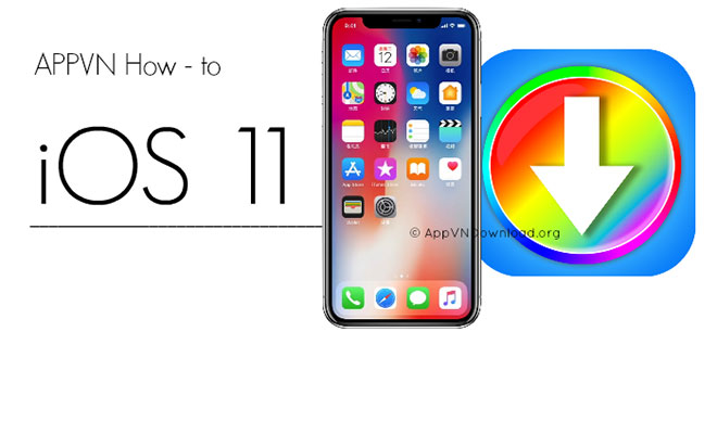 Hướng Dẫn Cài AppVN Cho iOS 10, 11, 12 Không Cần Jailbreak 2018