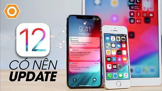 Có Nên Nâng Cấp iPhone, iPad Lên iOS 12