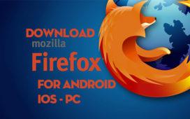 Firefox Download - Tải Firefox Cho Máy Tính PC, Điện Thoại Android, iOS