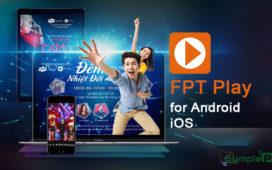 Tải FPT Play Phiên Bản Mới Nhất Cho Điện Thoại Android, iOS