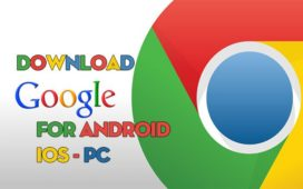 Tải Google Chrome Cho Máy Tính PC, Điện Thoại Android, iOS