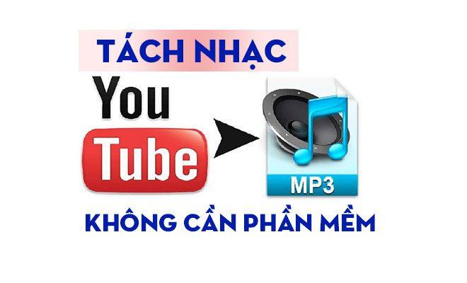 Cách Tải Mp3 Từ Youtube, Tách Nhạc Youtube Không Cần Phần Mềm 7