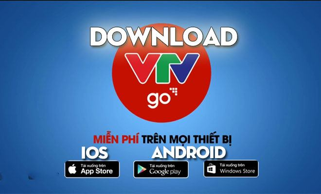 Tải VTV Go Phiên Bản Mới Nhất Cho Điện Thoại Android, iOS