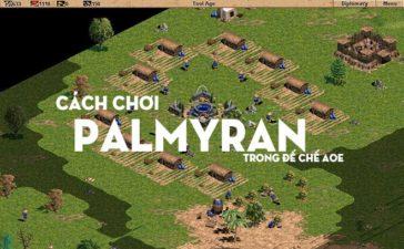 Quân Palmyran Đánh Gì, Cách Chơi Quân Palmyran Trong Đế Chế AOE