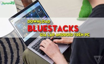 Download BlueStacks – Giả Lập Android Chơi Game Mobile Trên PC