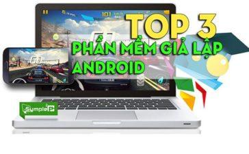 Top 3 Phần Mềm Giả Lập Android Trên PC, 99% Game Thủ Sử Dụng