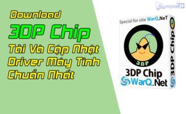 Download 3DP Chip – Tải, Update Driver Máy Tính, Laptop Chuẩn Nhất