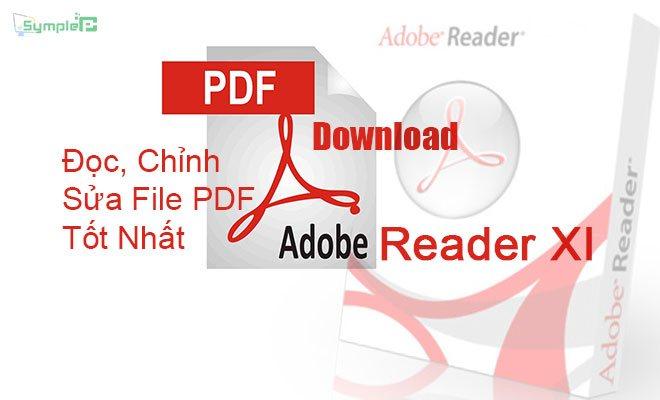 Download Adobe Reader XI Full – Đọc, Chỉnh Sửa File PDF Tốt Nhất