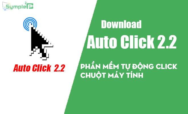 Download Auto Click 2.2 – Phần Mềm Tự Động Click Chuột Máy Tính
