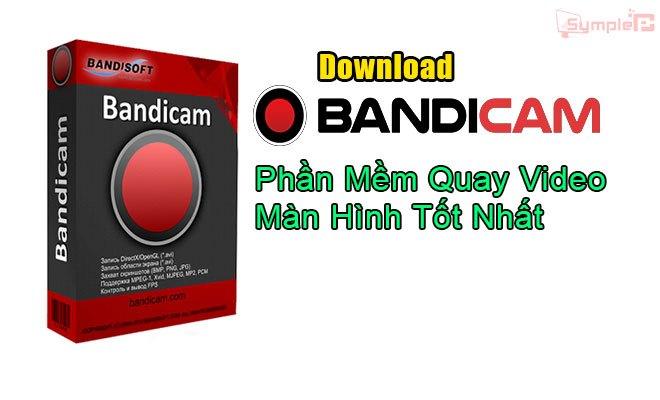 Download Bandicam full ver – Phần Mềm Quay Video Màn Hình Tốt Nhất