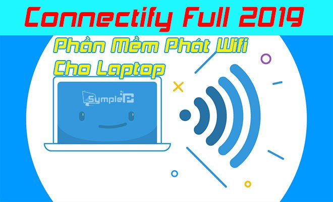 Download Connectify Full 2019 – Phần Mềm Phát Wifi Số 1 Cho Laptop