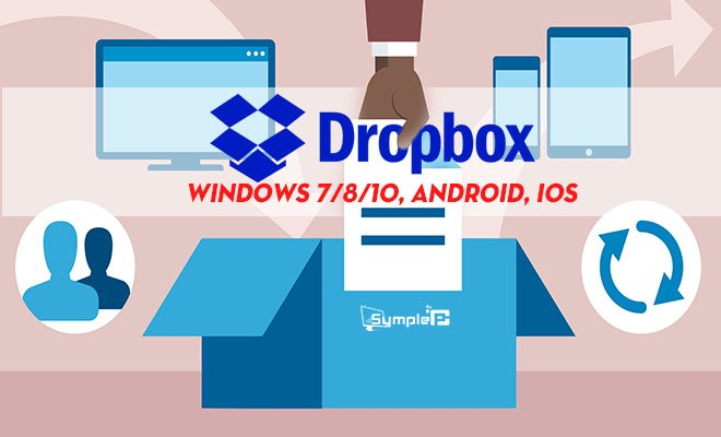 Download Dropbox – Lưu trữ, Chia Sẻ Dữ Liệu Cho PC, Android, iOS