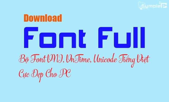 Download Font Full – Bộ Font VNI, VnTime, Unicode Tiếng Việt Cho PC