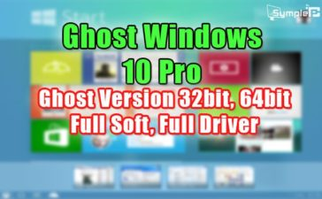 Download Ghost Win 10 Pro 2018 – 32bit, 64bit Full Soft, Full Driver