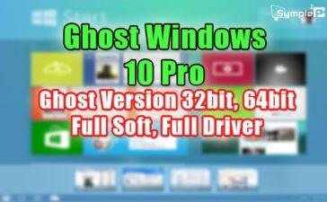Download Ghost Win 10 Pro 2018 – 32bit, 64bit Full Soft, Full Driver