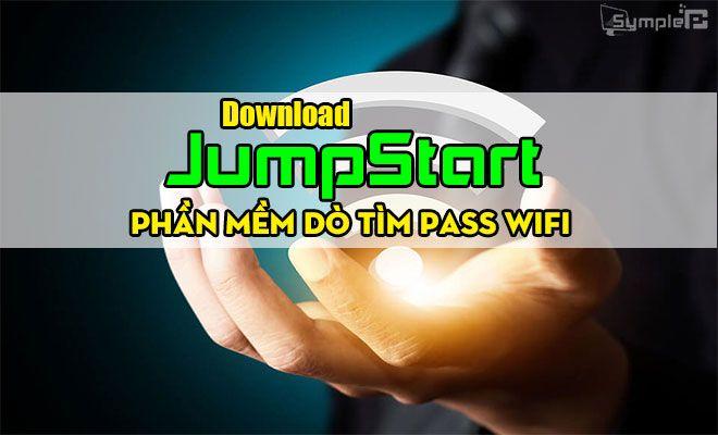 Download JumpStart – Phần Mềm Dò Tìm Pass Wifi, Wifi Chùa 2018