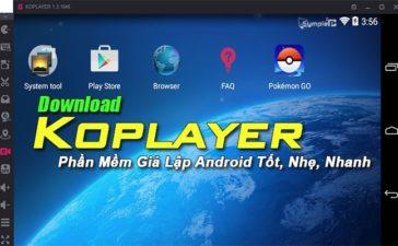 Download Koplayer 2019 – Phần Mềm Giả Lập Android Tốt, Nhẹ, Nhanh