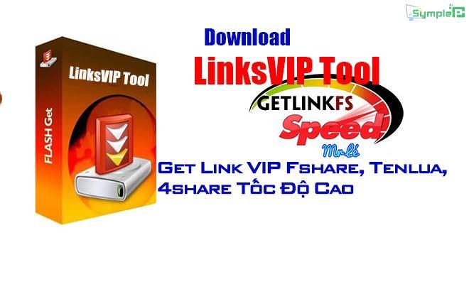 Download LinksVIP Tool – Get link VIP Fshare, Tenlua Tốc Độ Cao