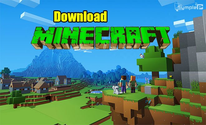 Download Minecraft PC Mới Nhất – Game Xây Dựng Sinh Tồn Cực Hay