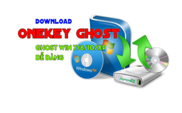 Download OneKey Ghost – Tạo và Ghost Windows 7/8/10/XP Dễ Dàng