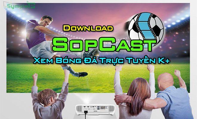 Download SopCast – Link SopCast, Xem Bóng Đá Trực Tuyến K+