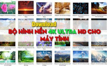 Download Wallpaper – Tải Bộ Hình Nền 4K Ultra HD Cho Máy Tính