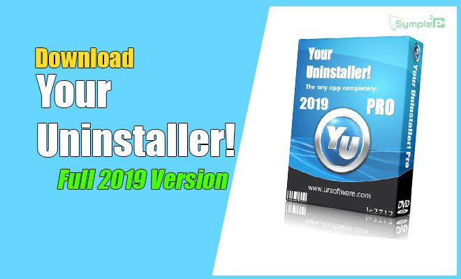 Download Your Uninstaller Full 2019 Mới – Gỡ Ứng Dụng PC Tận Gốc