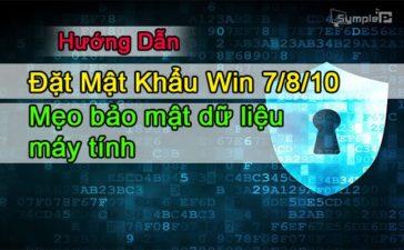 Đặt Mật Khẩu Cho Windows 7/8/10, Mẹo Bảo Mật Thông Tin Hiệu Quả