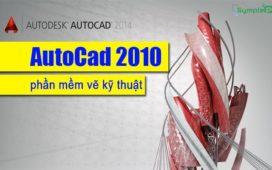Download AutoCad 2010 - Phần Mềm Vẽ Kỹ Thuật Tốt Nhất Hiện Nay