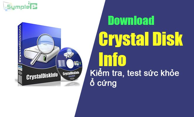 Download CrystalDiskInfo Pro - Phần Mềm Kiểm Tra, Test Ổ Cứng PC