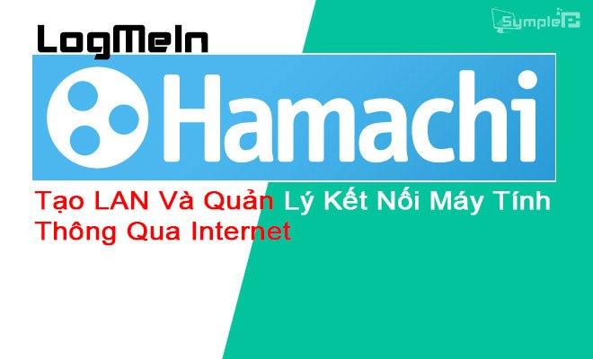Download Hamachi – Tạo LAN Và Quản Lý Kết Nối Máy Tính Thông Qua InternetDownload Hamachi – Tạo LAN Và Quản Lý Kết Nối Máy Tính Thông Qua Internet