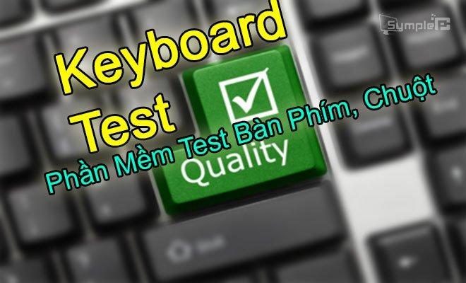 Download KeyboardTest – Phần Mềm Test Bàn Phím, Chuột PC, Hiệu Quả