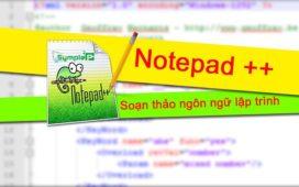 Download Notepad++, Công Cụ Soạn Thảo Ngôn Ngữ Lập Trình Số 1