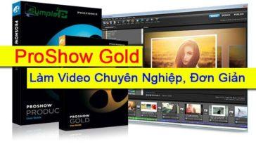 Download ProShow Gold Full - Làm Video Chuyên Nghiệp, Đơn Giản