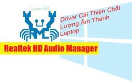 Download Realtek HD Audio Manager – Driver Cải Thiện Chất Lượng Âm Thanh