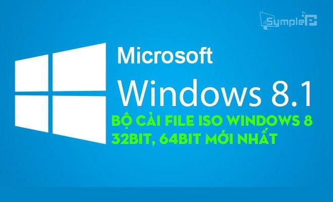 Download Windows 8.1 – Bộ Cài File ISO Win8.1 - 32bit, 64bit Mới Nhất