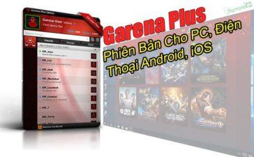 Tải Garena Plus – Phiên Bản Mới Cho PC, Điện Thoại Android, iOS