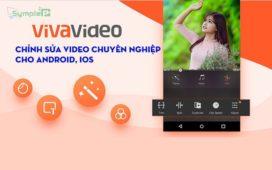 Tải VivaVideo - Chỉnh Sửa, Tạo Video Chuyên Nghiệp Cho Android, iOS
