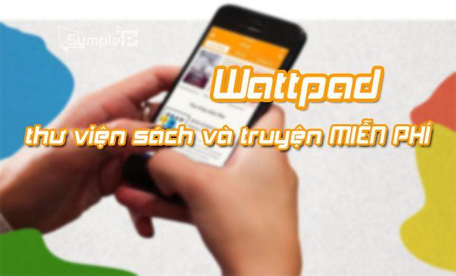 Tải Wattpad - Thư Viện Sách, Truyện, eBook Miễn Phí Trên Android, iOS