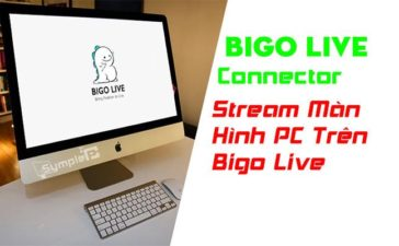 Download Bigo Live Connector – Stream Màn Hình PC Trên Bigo
