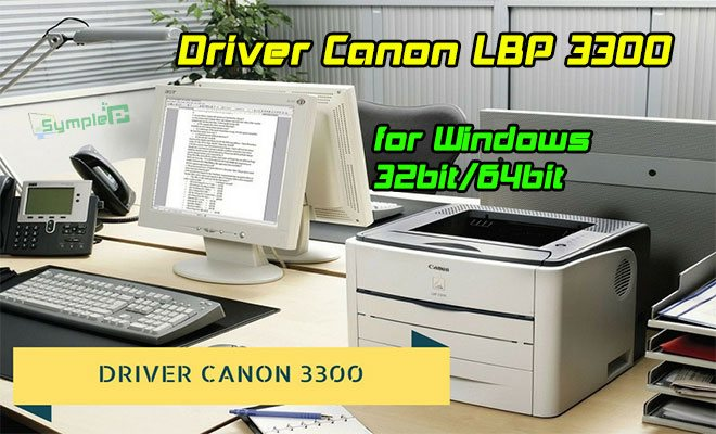Download Driver Máy In Canon LBP 3300 Cho Windows 32bit/64bit