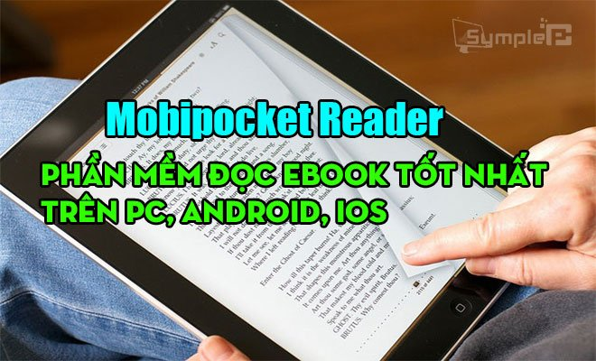 Download Mobipocket Reader – Đọc eBook Tốt Nhất Trên PC, Mobile