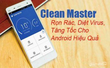 vTải Clean Master – Rọn Rác, Diệt Virus, Tăng Tốc Cho Android Hiệu Quả