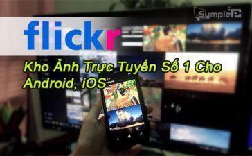 Tải Flickr - Mạng Xã Hội, Kho Ảnh Trực Tuyến Số 1 Cho Android, iOS