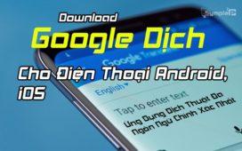 Tải Google Dịch - Ứng Dụng Dịch Thuật Đa Ngôn Ngữ Chính Xác Nhất
