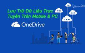Tải Microsoft OneDrive – Lưu Trữ Dữ Liệu Trực Tuyến Trên Mobile & PC