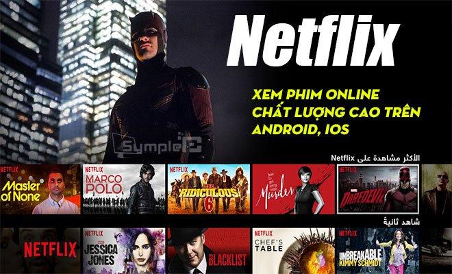 Tải Netflix - TV Show, Xem Phim Online Chất Lượng Cao Trên Android, iOS
