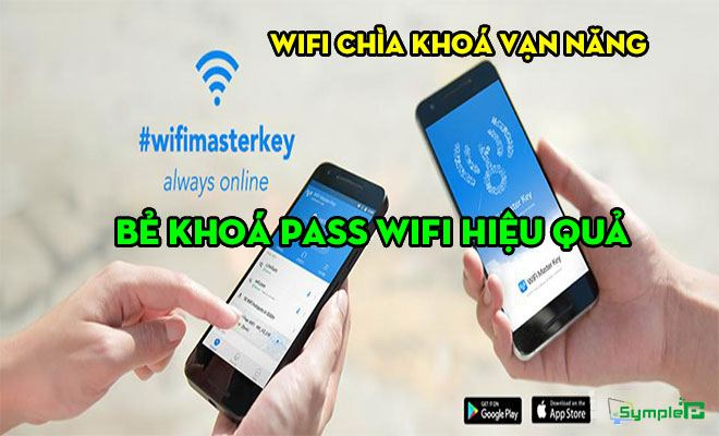 Tải WIFI Chìa Khoá Vạn Năng – Bẻ khoá Pass Wifi hiệu quả trên mobile