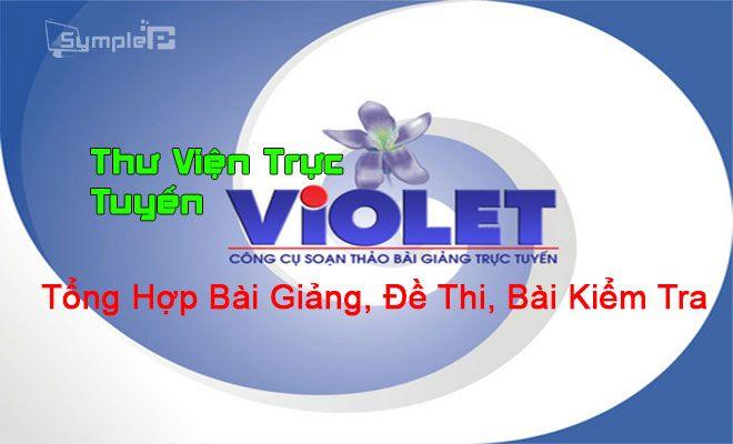 Thư Viện Trực Tuyến Violet – Tổng Hợp Bài Giảng, Đề Thi, Bài Kiểm Tra