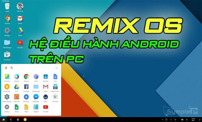 Download Remix OS – Hệ Điều Hành Android Trên Máy Tính Windows